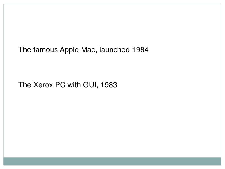 The famous Apple Mac, launched 1984