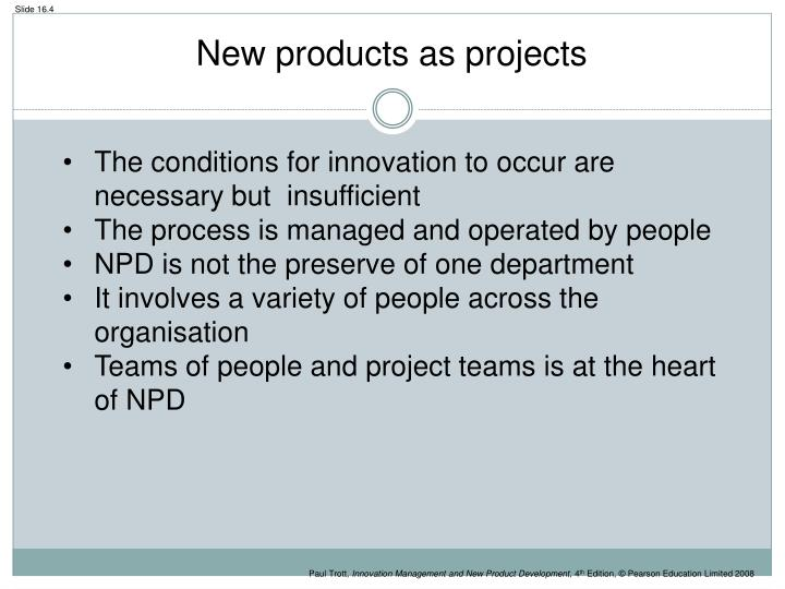New products as projects