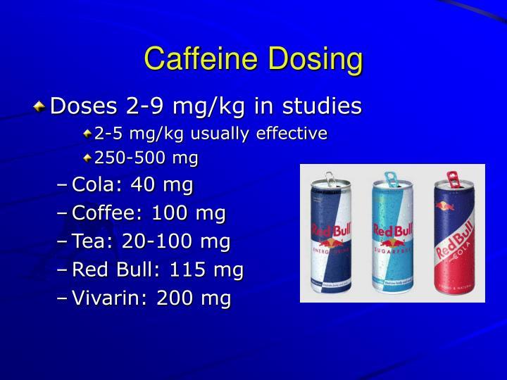 Caffeine Dosing