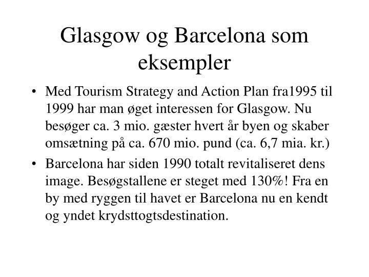 Glasgow og Barcelona som eksempler