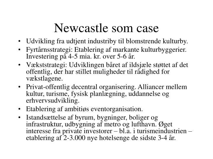 Newcastle som case