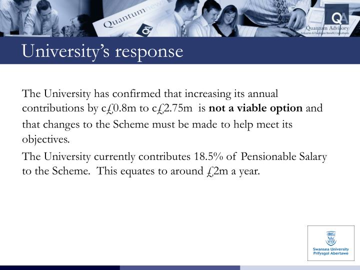 The University has confirmed that increasing its annual contributions by c£0.8m to c£2.75m  is