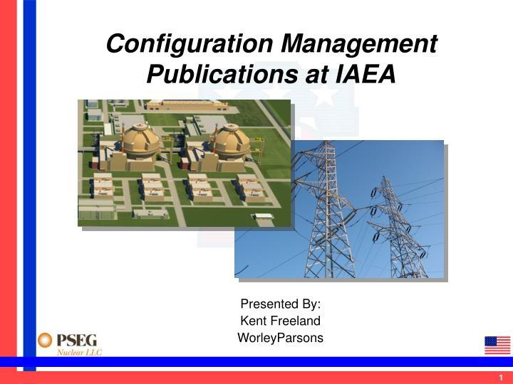 Configuration Management Publications at IAEA