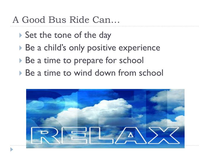 A Good Bus Ride Can…