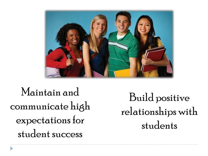 Maintain and communicate high expectations for student success