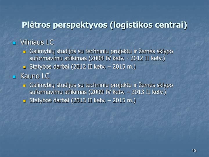 Plėtros perspektyvos (logistikos centrai)