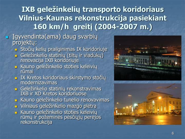 IXB geležinkelių transporto koridoriaus Vilnius-Kaunas rekonstrukcija pasiekiant 160 km/h  greitį (2004-2007 m.)