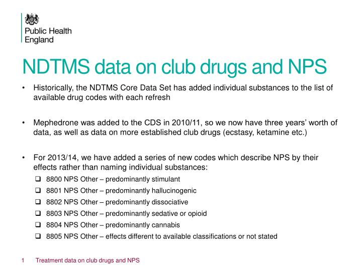 NDTMS data on club drugs and NPS