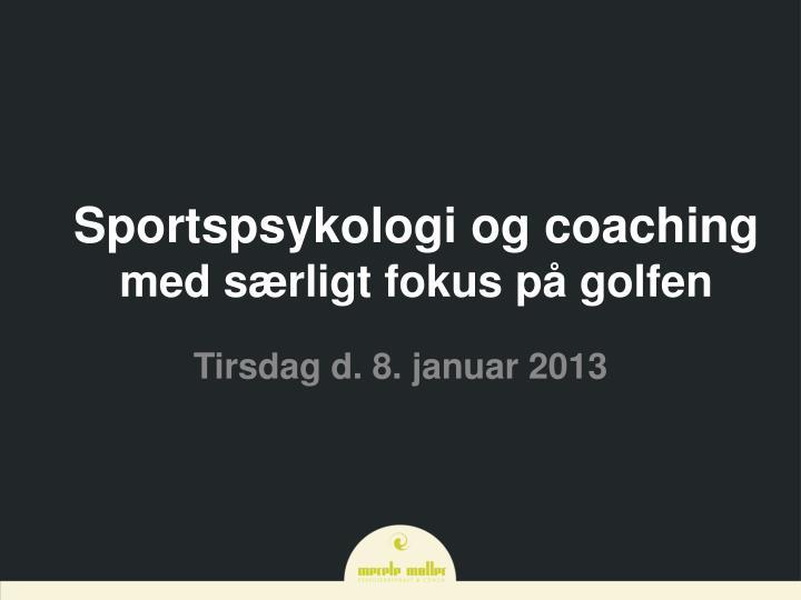sportspsykologi og coaching med s rligt fokus p golfen