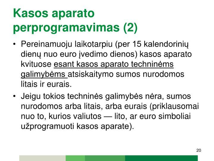 Kasos aparato perprogramavimas (2)