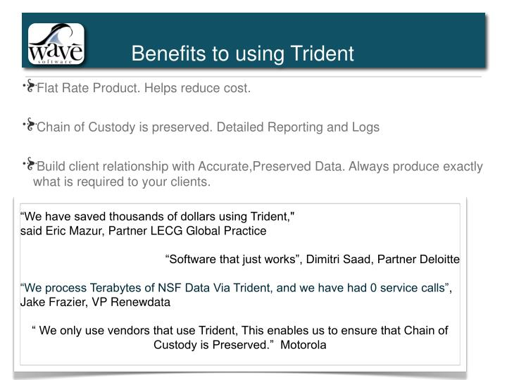 """We have saved thousands of dollars using Trident,"""