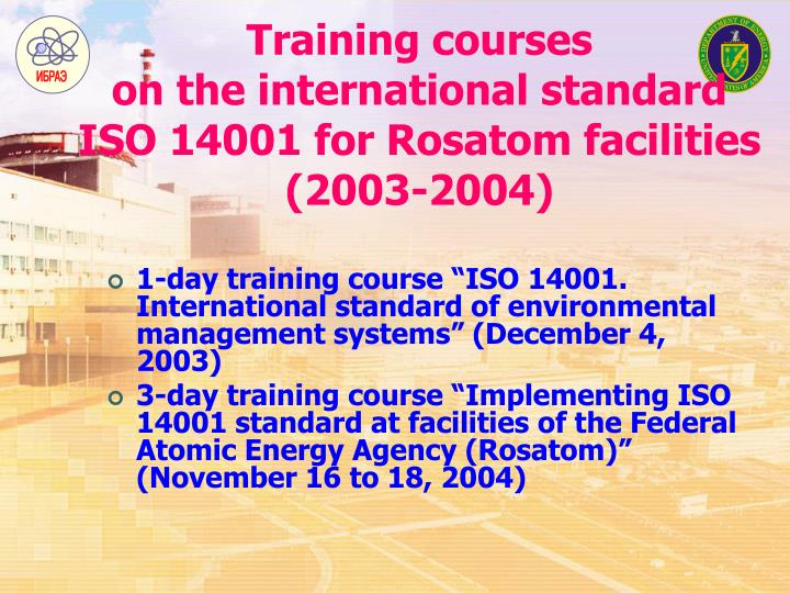Training courses on the international standard iso 14001 for rosatom facilities 2003 2004