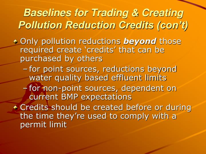 Baselines for Trading & Creating Pollution Reduction Credits (con't)