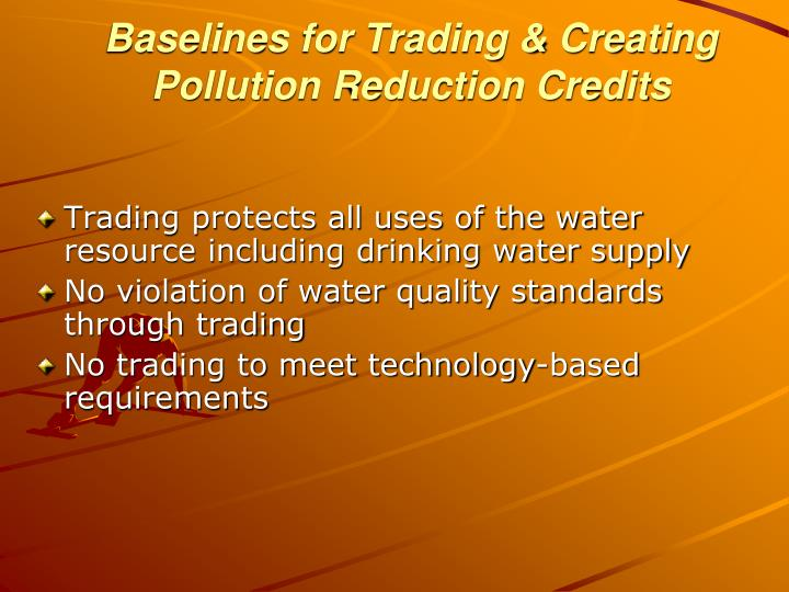 Baselines for Trading & Creating Pollution Reduction Credits