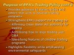 purpose of epa s trading policy cont d