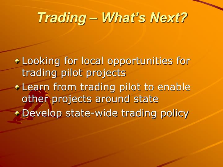 Trading – What's Next?