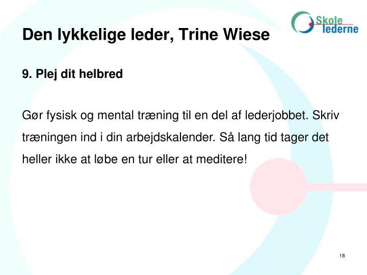 Den lykkelige leder, Trine Wiese