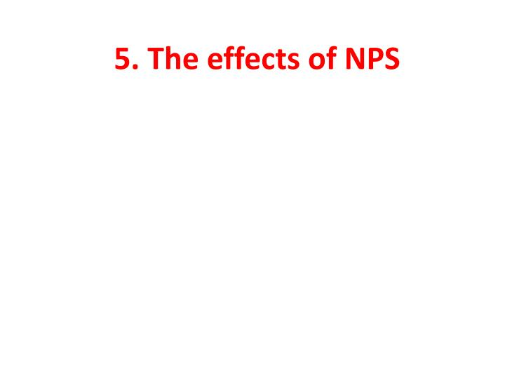 5. The effects of NPS
