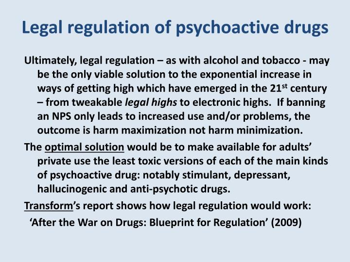 Legal regulation of psychoactive drugs