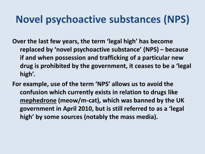 Novel psychoactive substances (NPS)