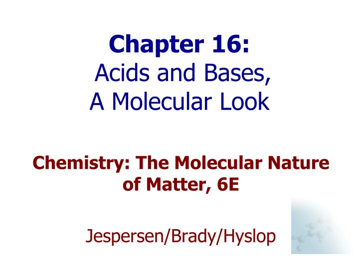 chapter 16 acids and bases a molecular look