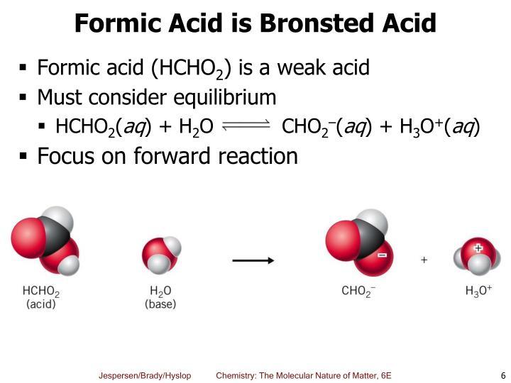Formic Acid is Bronsted Acid