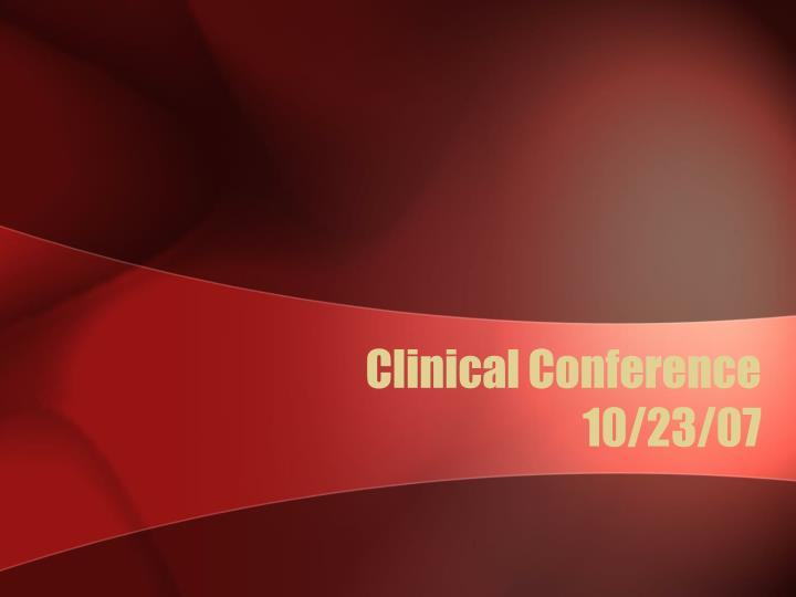 Clinical Conference