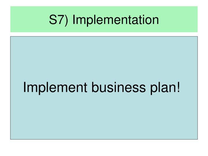 S7) Implementation