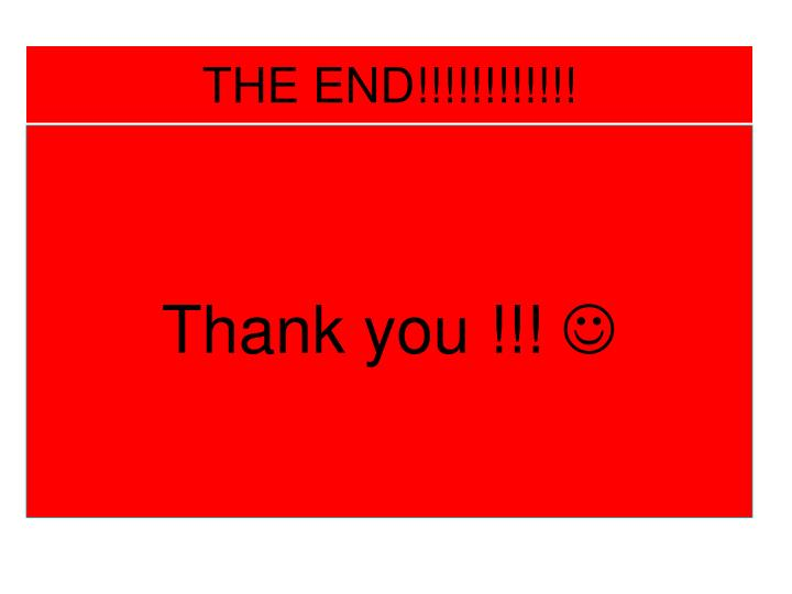 THE END!!!!!!!!!!!!