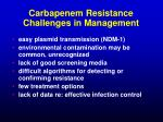 carbapenem resistance challenges in management