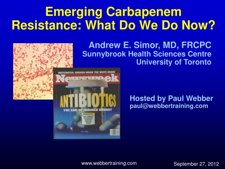 Emerging carbapenem resistance what do we do now