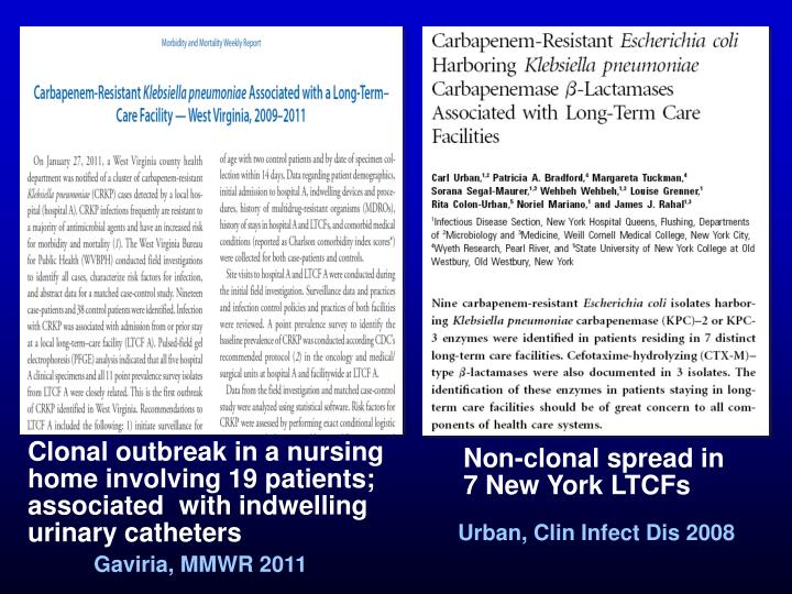 Clonal outbreak in a nursing