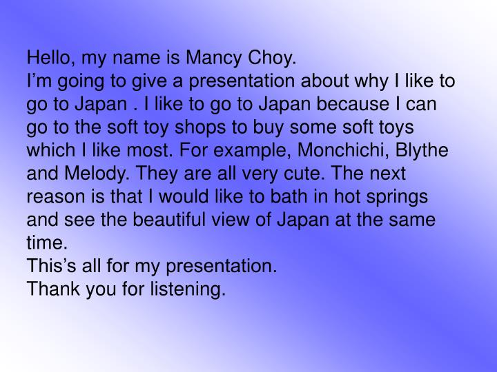 Hello, my name is Mancy Choy.
