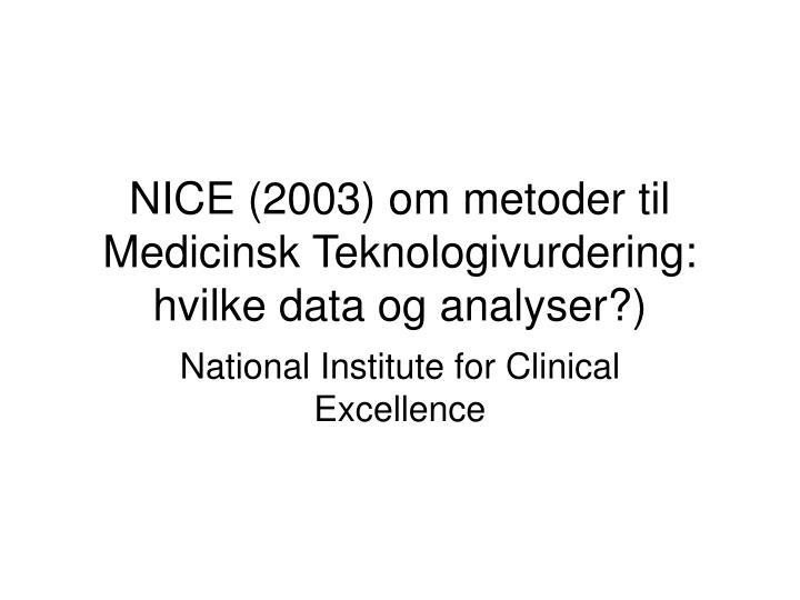 NICE (2003) om metoder til Medicinsk Teknologivurdering: hvilke data og analyser?)