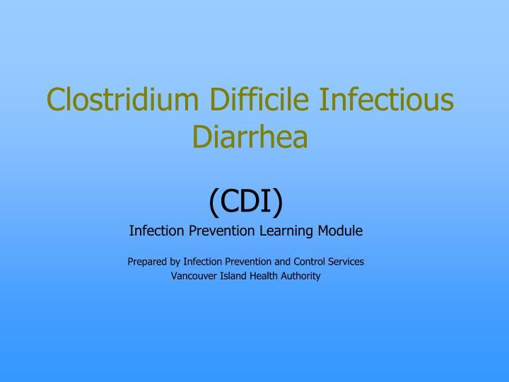 Clostridium Difficile Infectious Diarrhea