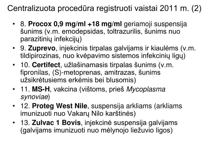 Centralizuota procedūra registruoti vaistai 2011 m. (2)