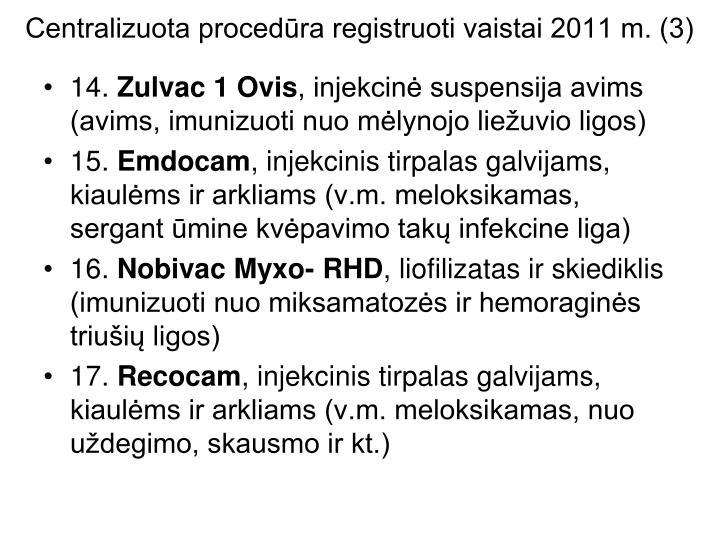 Centralizuota procedūra registruoti vaistai 2011 m. (3)