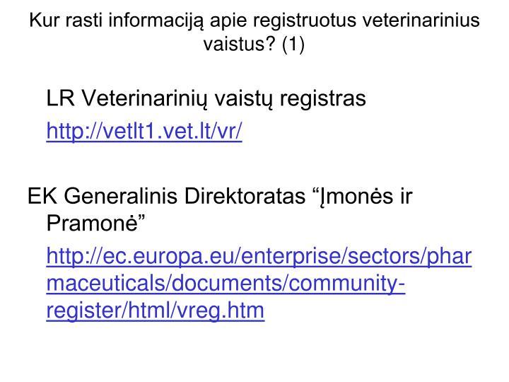 Kur rasti informaciją apie registruotus veterinarinius vaistus? (1)