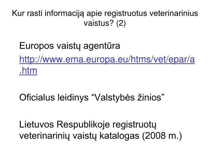 Kur rasti informaciją apie registruotus veterinarinius vaistus? (2)