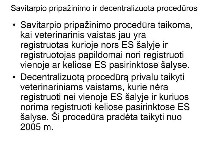 Savitarpio pripažinimo ir decentralizuota procedūros