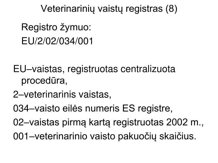 Veterinarinių vaistų registras (8)