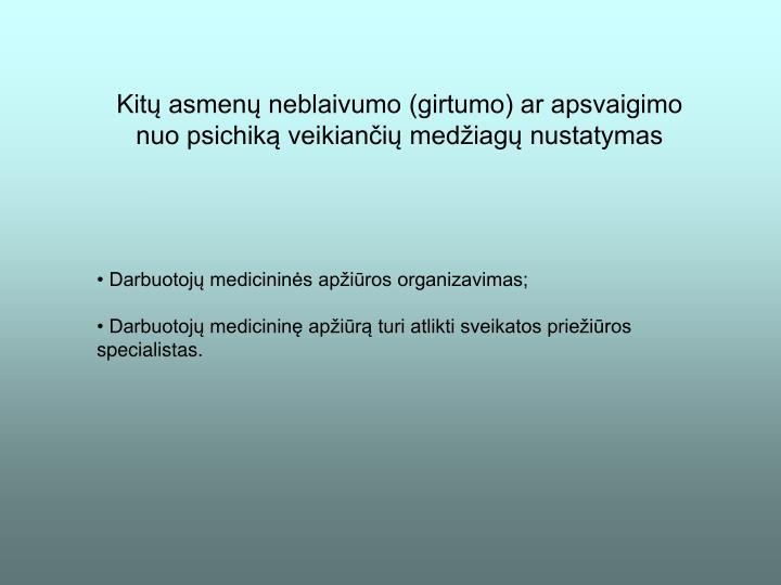 Kitų asmenų neblaivumo (girtumo) ar apsvaigimo nuo psichiką veikiančių medžiagų nustatymas