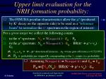 upper limit evaluation for the nrh formation probability