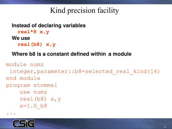 Kind precision facility