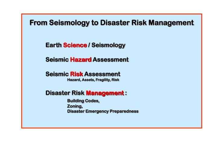 From Seismology to Disaster Risk Management