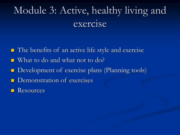 Module 3: Active, healthy living and exercise