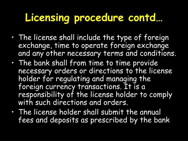 Licensing procedure contd…