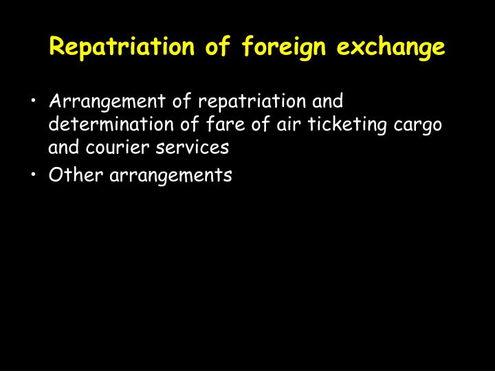 Repatriation of foreign exchange