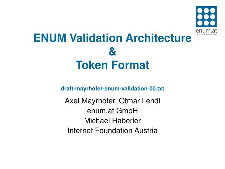 enum validation architecture token format draft mayrhofer enum validation 00 txt