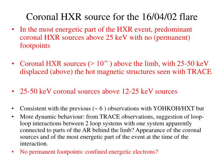 In the most energetic part of the HXR event, predominant coronal HXR sources above 25 keV with no (permanent) footpoints